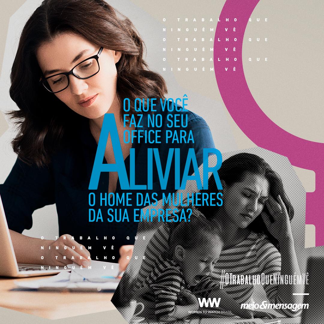 Women to Watch e Meio & Mensagem jogam luz sobre o #OTrabalhoQueNinguémVê no mês das mulheres