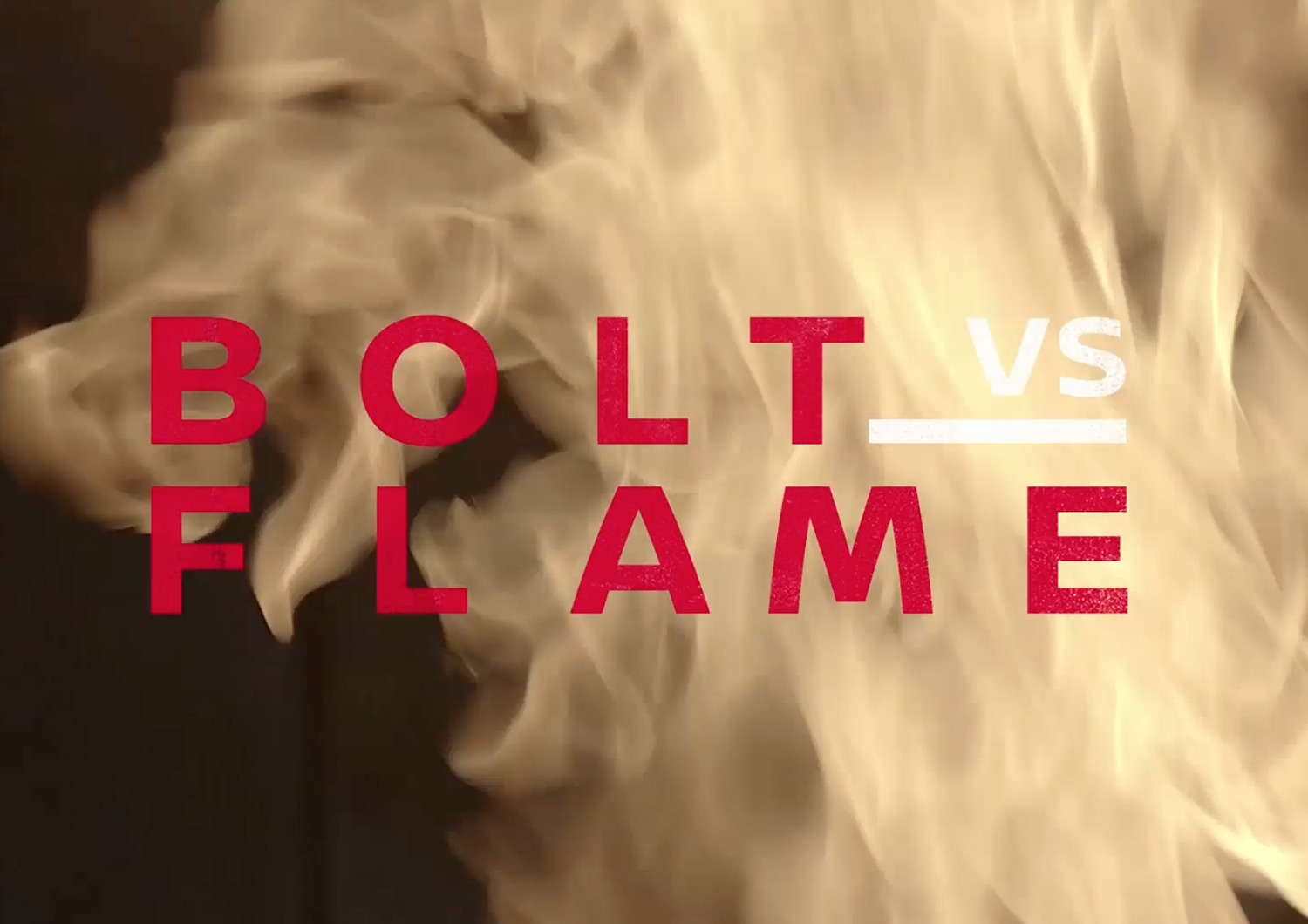 Bolt vs Flame